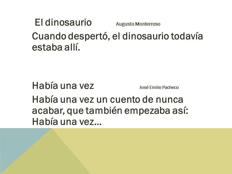 Cuando despertó, el dinosaurio todavía estaba allí.