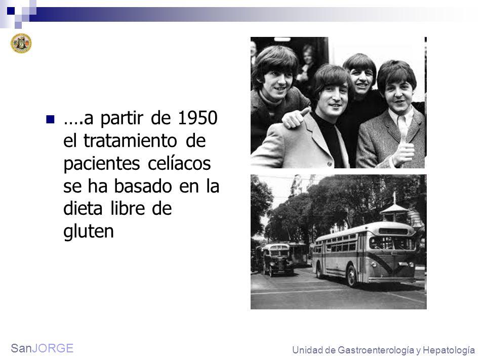 ….a partir de 1950 el tratamiento de pacientes celíacos se ha basado en la dieta libre de gluten