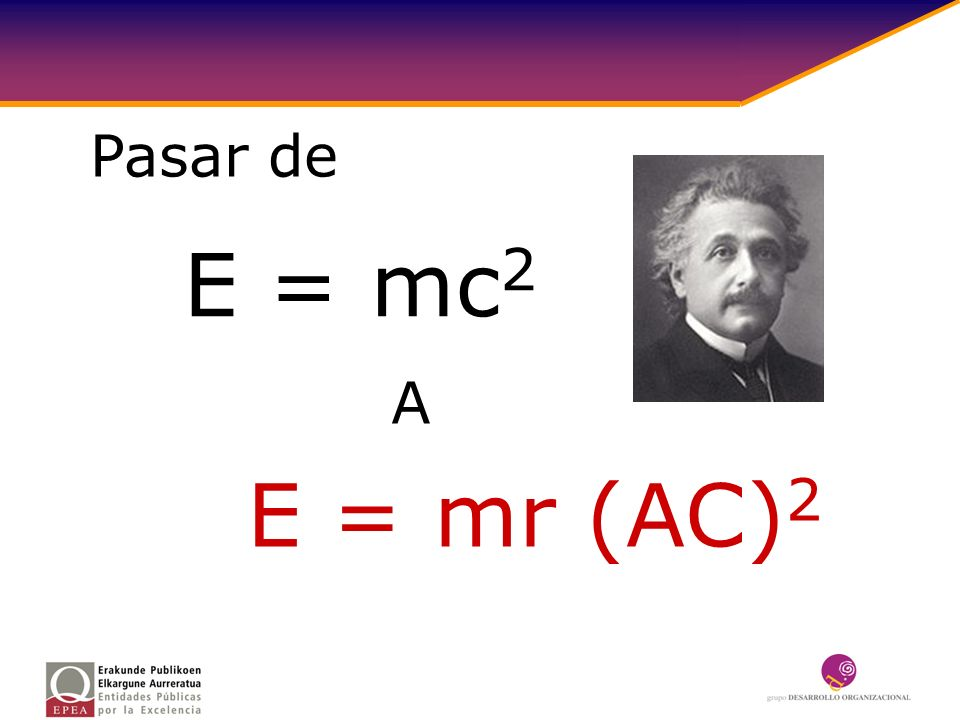 Pasar de E = mc2 A E = mr (AC)2
