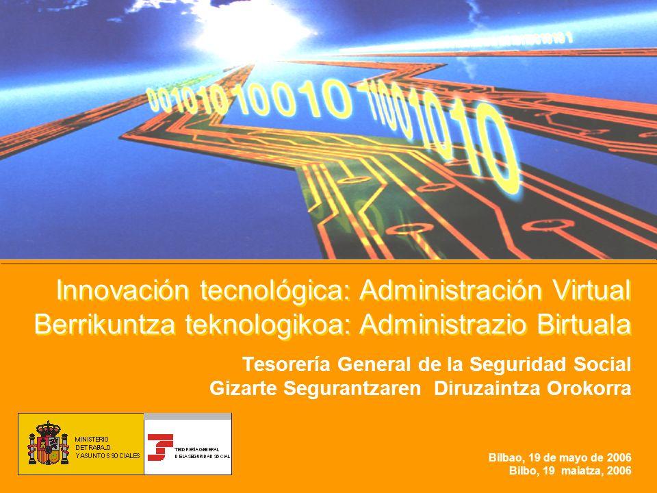 Innovación tecnológica: Administración Virtual Berrikuntza teknologikoa: Administrazio Birtuala