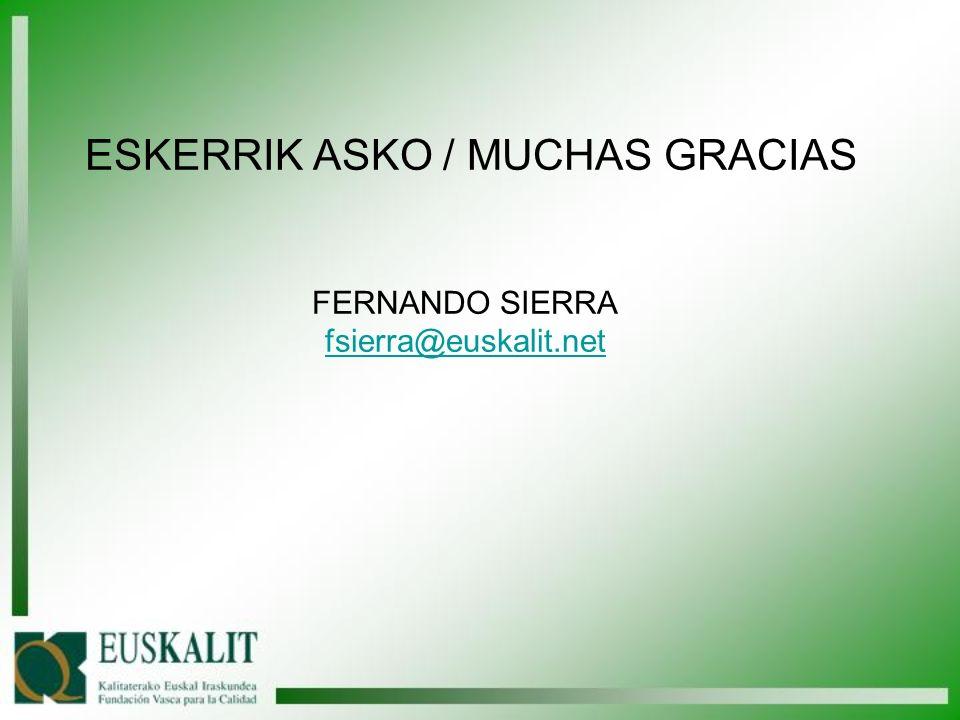 ESKERRIK ASKO / MUCHAS GRACIAS FERNANDO SIERRA fsierra@euskalit.net