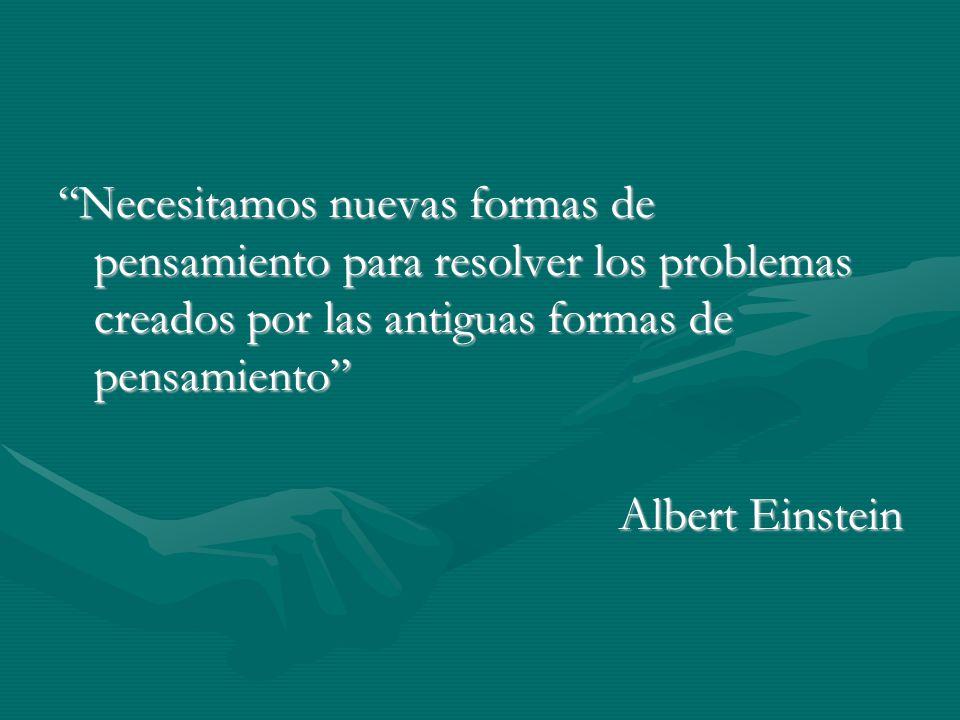 Necesitamos nuevas formas de pensamiento para resolver los problemas creados por las antiguas formas de pensamiento