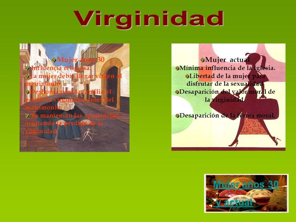 Virginidad Mujer años 30 y actual Mujer años 30 Mujer actual