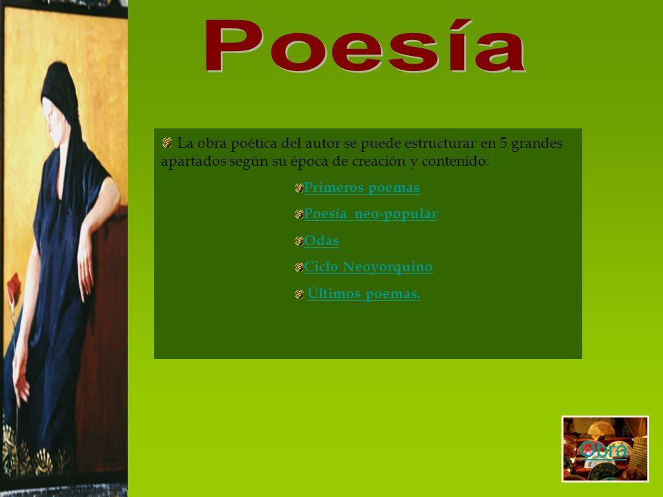 Poesía La obra poética del autor se puede estructurar en 5 grandes apartados según su época de creación y contenido: