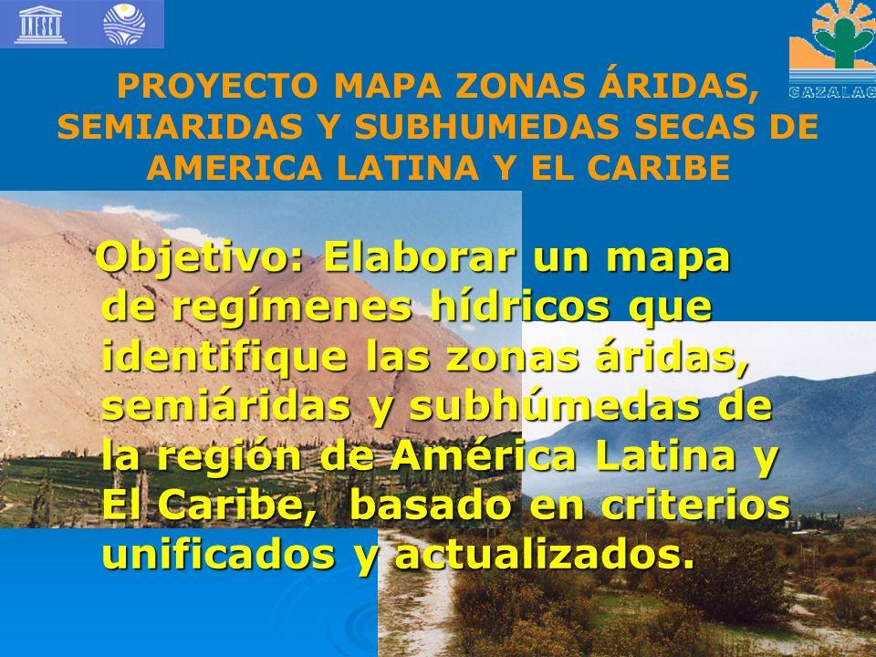 PROYECTO MAPA ZONAS ÁRIDAS, SEMIARIDAS Y SUBHUMEDAS SECAS DE AMERICA LATINA Y EL CARIBE
