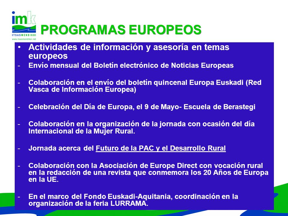 PROGRAMAS EUROPEOSActividades de información y asesoría en temas europeos. Envío mensual del Boletín electrónico de Noticias Europeas.