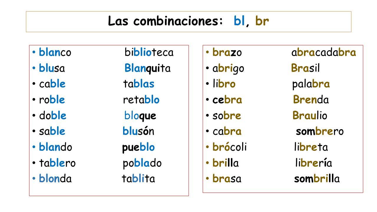 Las combinaciones: bl, br