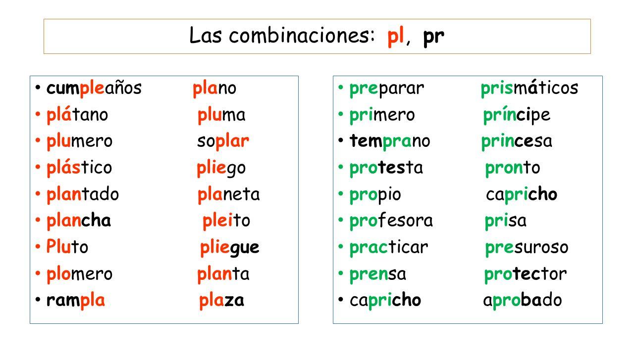 Las combinaciones: pl, pr