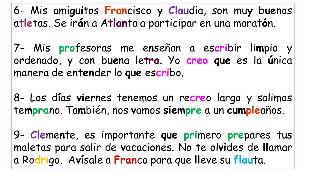 6- Mis amiguitos Francisco y Claudia, son muy buenos atletas