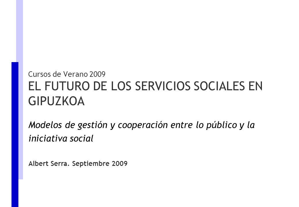 Cursos de Verano 2009 EL FUTURO DE LOS SERVICIOS SOCIALES EN GIPUZKOA