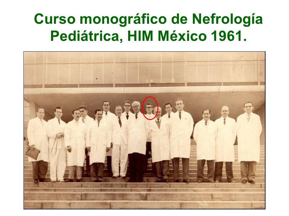 Curso monográfico de Nefrología Pediátrica, HIM México 1961.