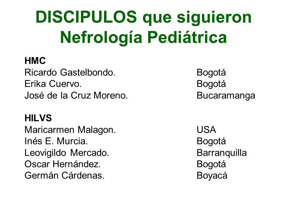 DISCIPULOS que siguieron Nefrología Pediátrica