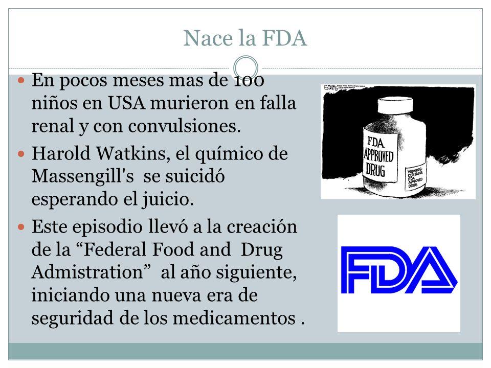 Nace la FDA En pocos meses mas de 100 niños en USA murieron en falla renal y con convulsiones.