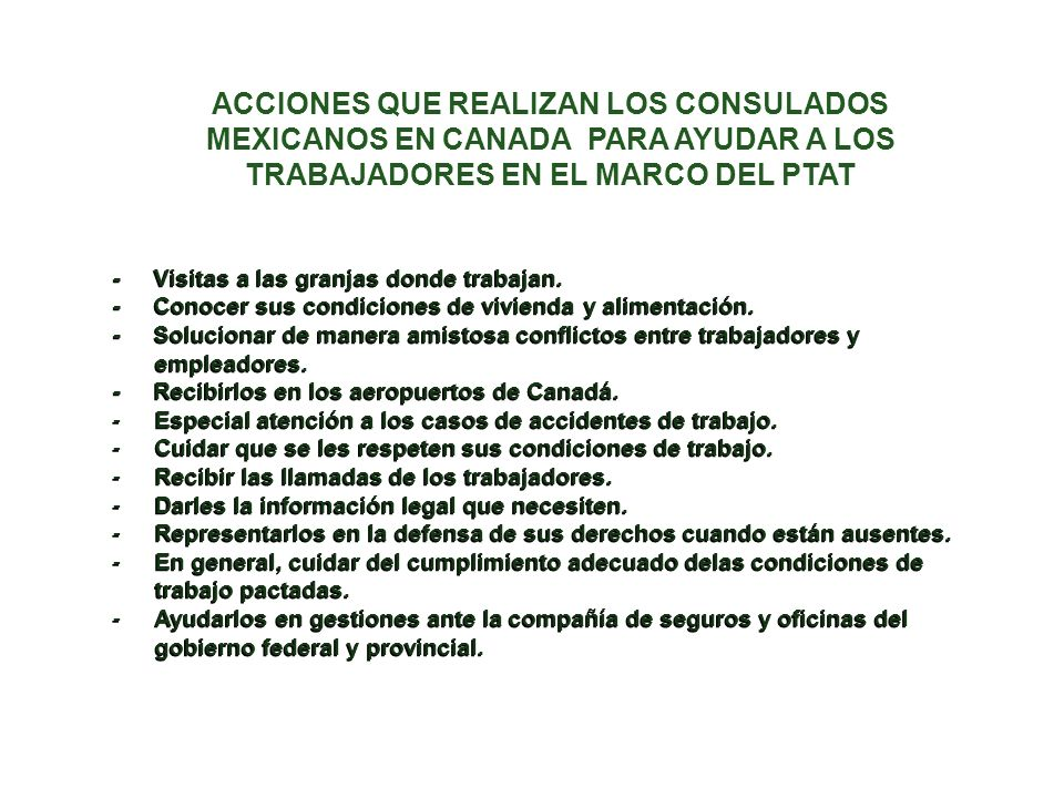 ACCIONES QUE REALIZAN LOS CONSULADOS MEXICANOS EN CANADA PARA AYUDAR A LOS TRABAJADORES EN EL MARCO DEL PTAT