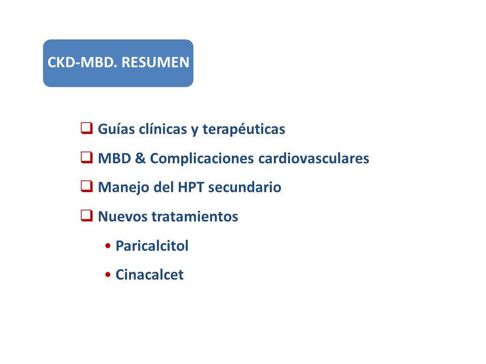 CKD-MBD. RESUMEN Guías clínicas y terapéuticas. MBD & Complicaciones cardiovasculares. Manejo del HPT secundario.