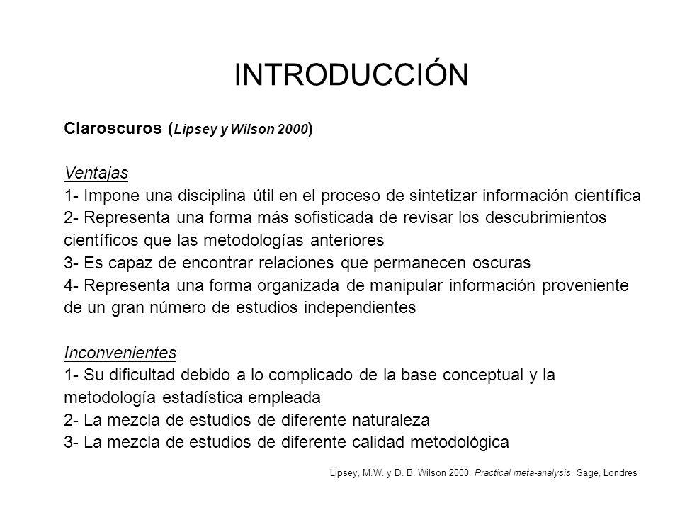 INTRODUCCIÓN Claroscuros (Lipsey y Wilson 2000) Ventajas