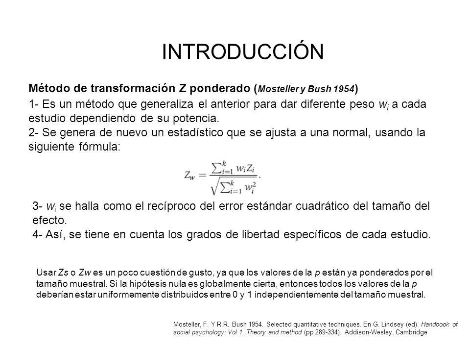 INTRODUCCIÓN Método de transformación Z ponderado (Mosteller y Bush 1954)