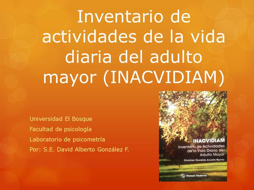 Inventario de actividades de la vida diaria del adulto mayor (INACVIDIAM)