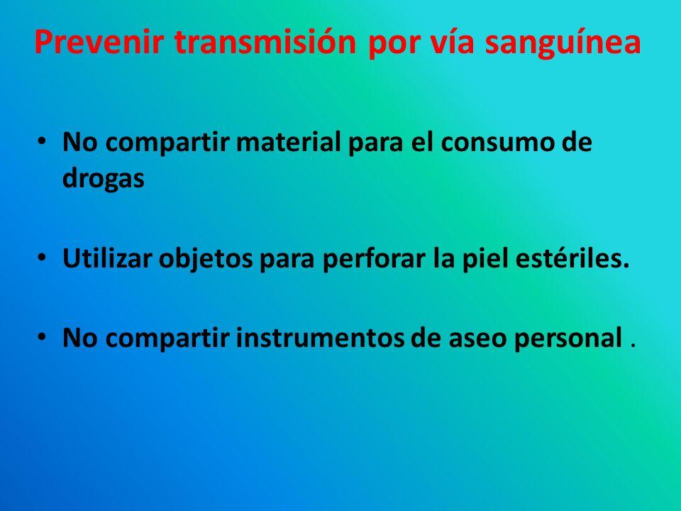 Prevenir transmisión por vía sanguínea