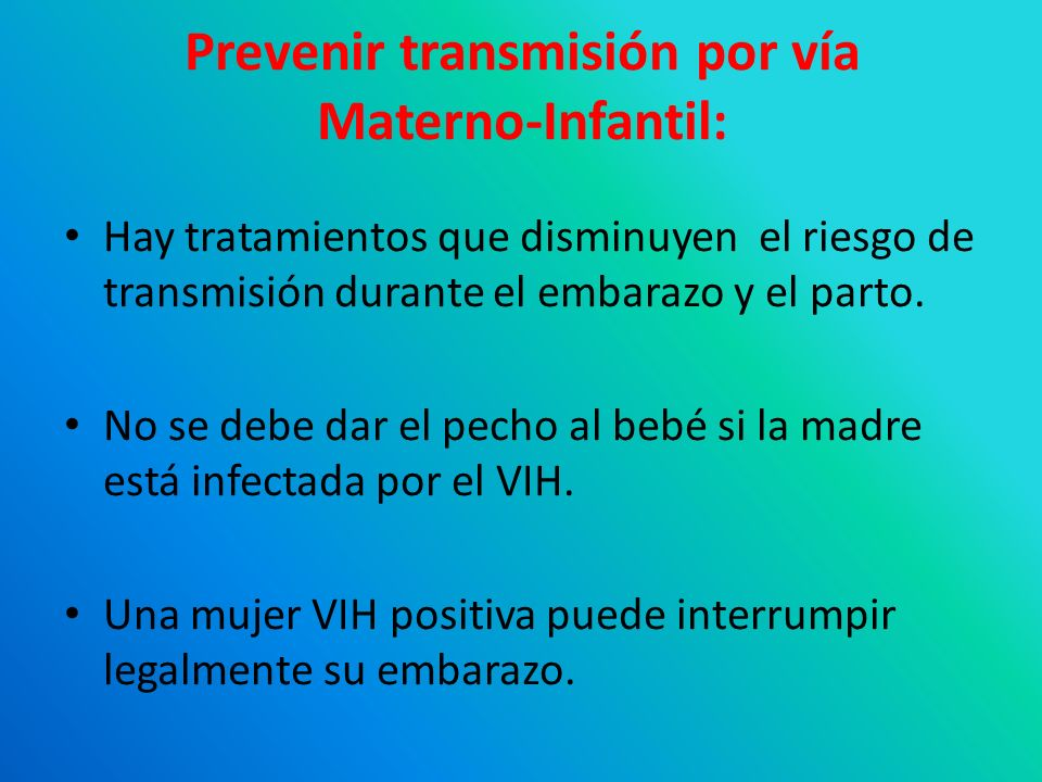 Prevenir transmisión por vía Materno-Infantil: