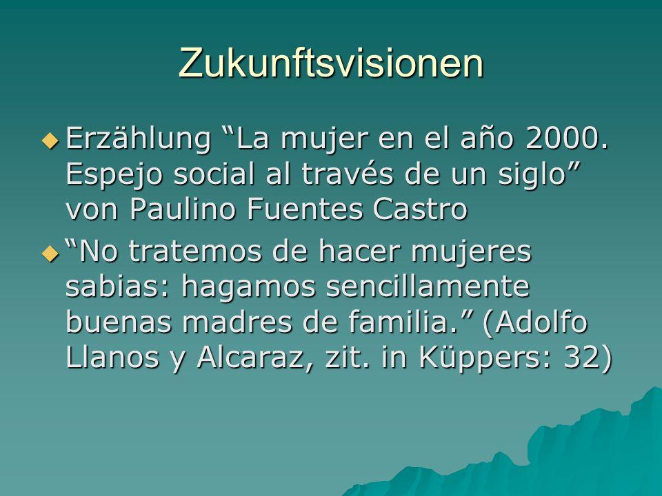 Zukunftsvisionen Erzählung La mujer en el año 2000. Espejo social al través de un siglo von Paulino Fuentes Castro.