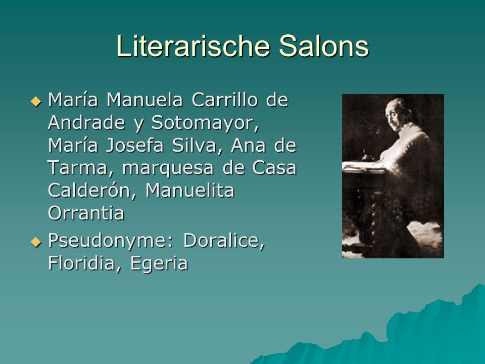 Literarische Salons María Manuela Carrillo de Andrade y Sotomayor, María Josefa Silva, Ana de Tarma, marquesa de Casa Calderón, Manuelita Orrantia.
