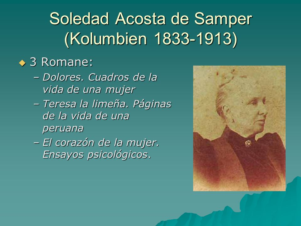 Soledad Acosta de Samper (Kolumbien 1833-1913)