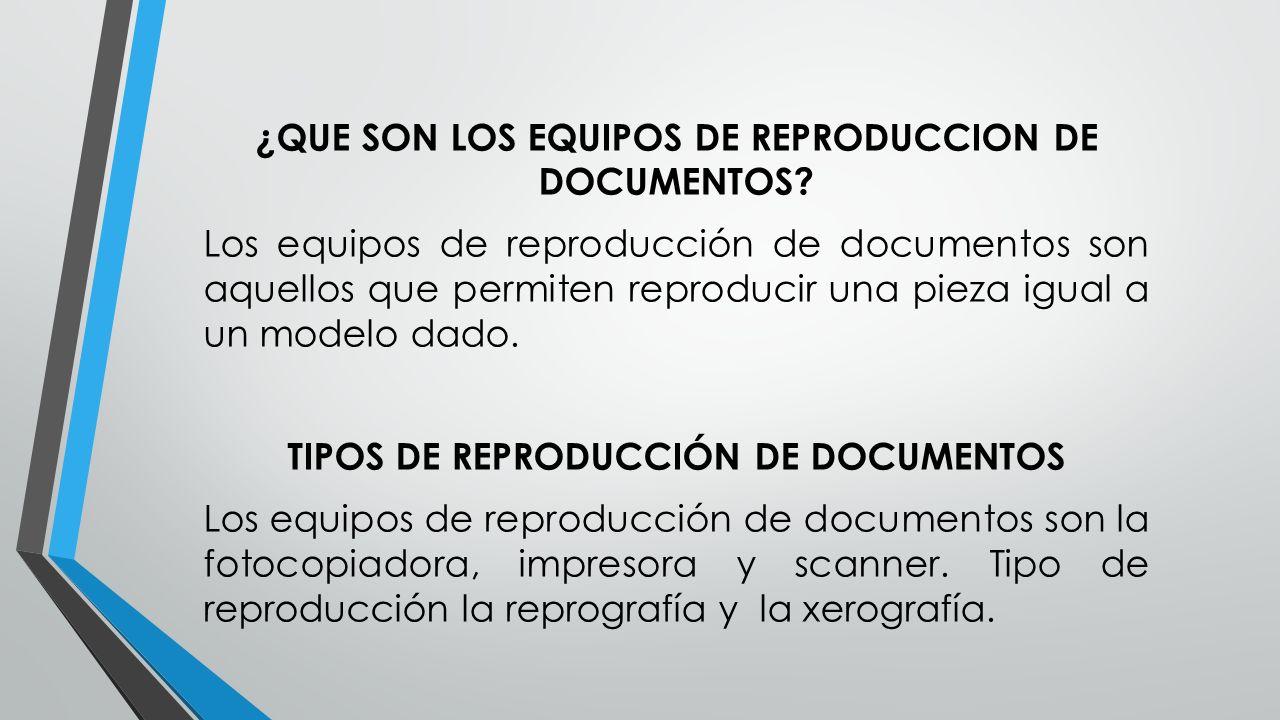 Equipos de reproduccion de documentos ppt video online for Cuales son los equipos de oficina