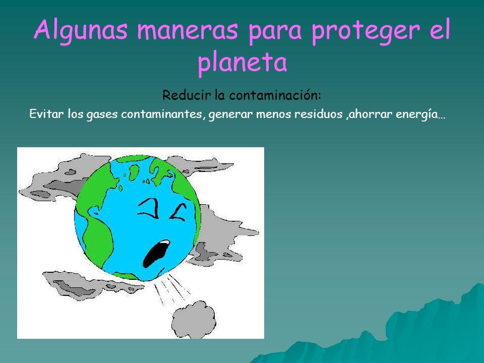 Algunas maneras para proteger el planeta