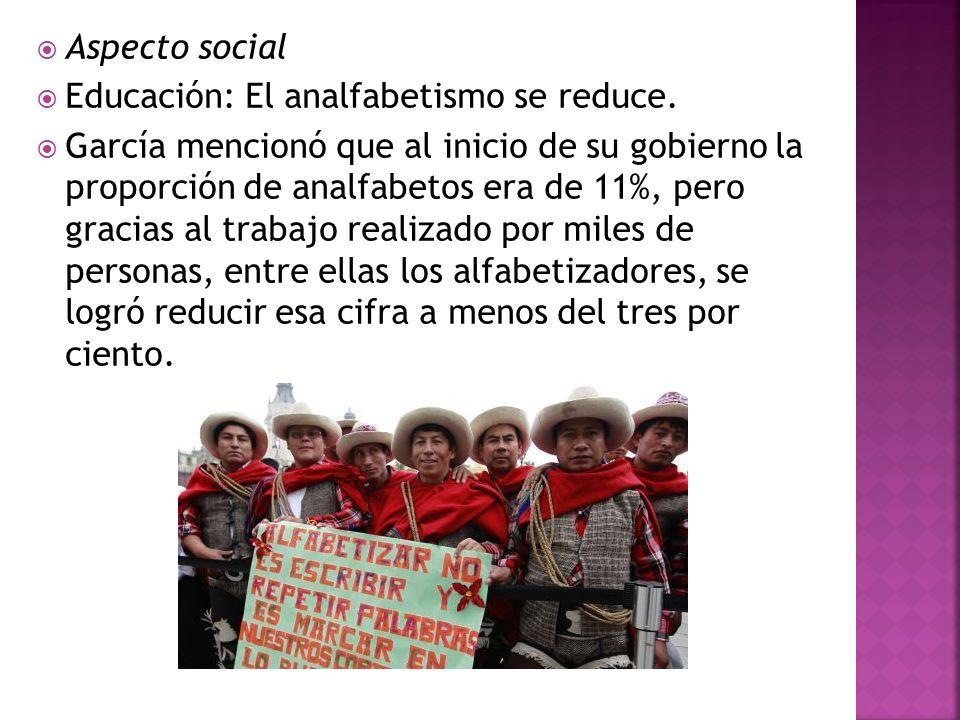Aspecto social Educación: El analfabetismo se reduce.