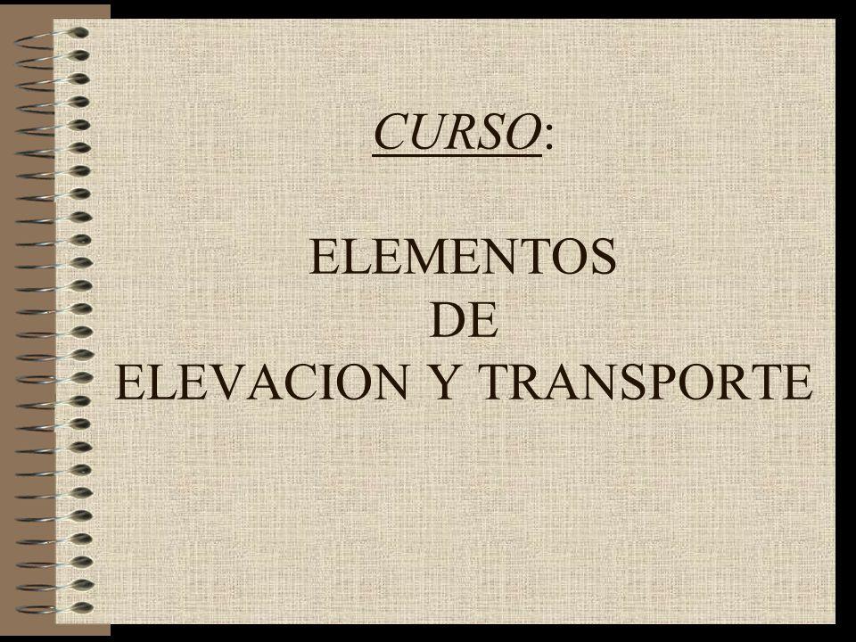 CURSO: ELEMENTOS DE ELEVACION Y TRANSPORTE