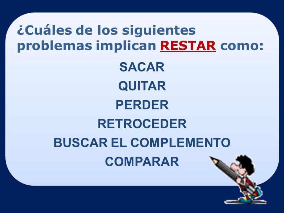 SACAR QUITAR PERDER RETROCEDER BUSCAR EL COMPLEMENTO COMPARAR