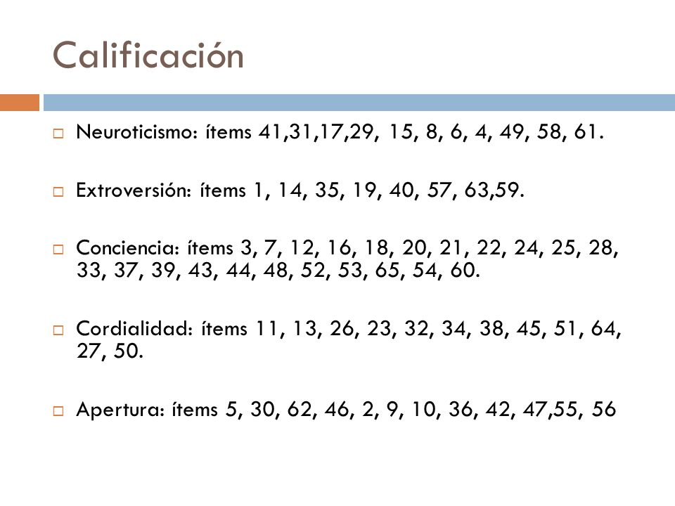 Calificación Neuroticismo: ítems 41,31,17,29, 15, 8, 6, 4, 49, 58, 61.