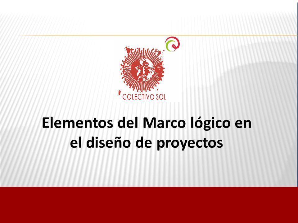 Elementos del Marco lógico en el diseño de proyectos - ppt descargar