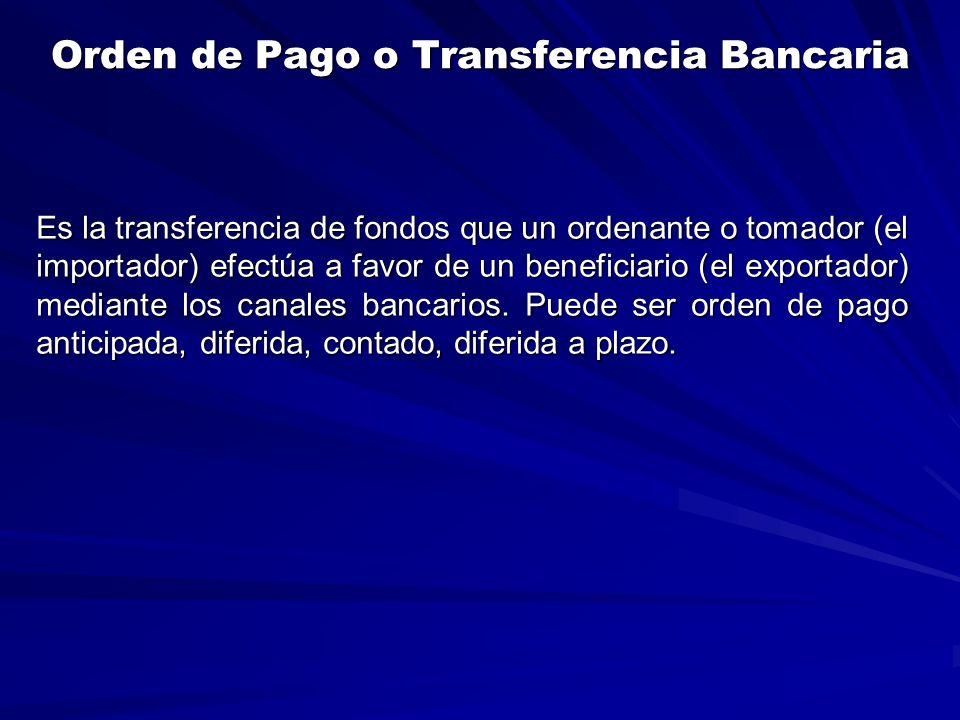 Orden de Pago o Transferencia Bancaria