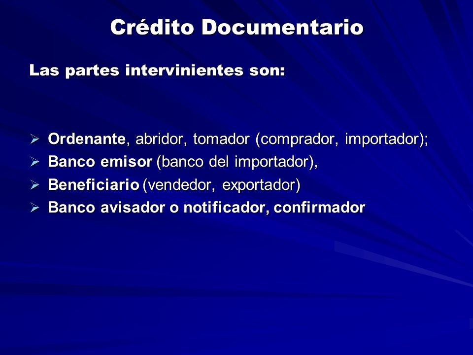 Crédito Documentario Las partes intervinientes son:
