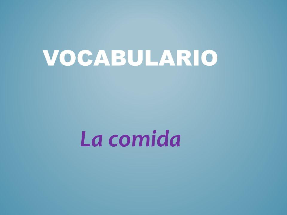 Vocabulario La comida