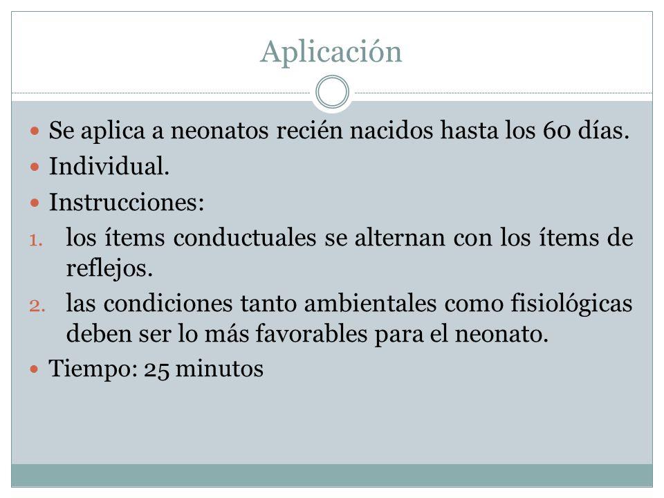 Aplicación Se aplica a neonatos recién nacidos hasta los 60 días.