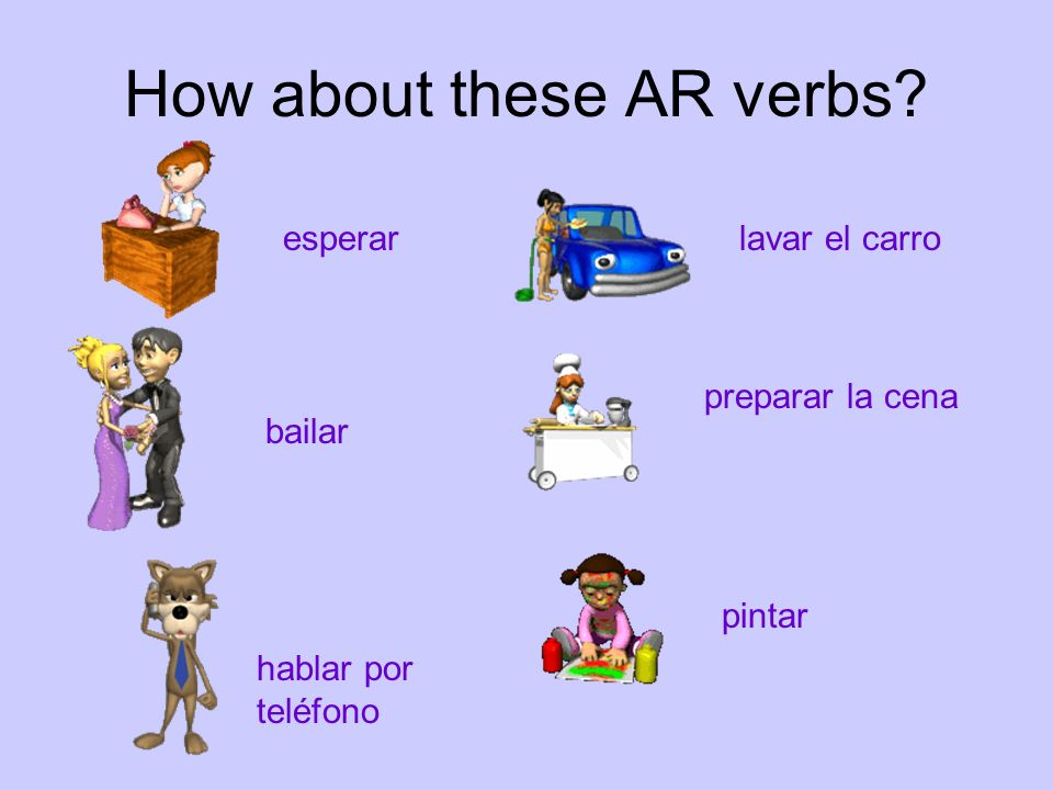 How about these AR verbs