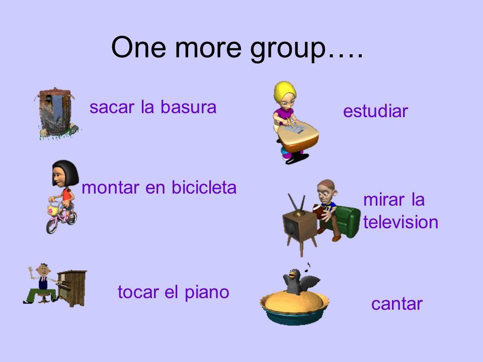 One more group…. sacar la basura estudiar montar en bicicleta
