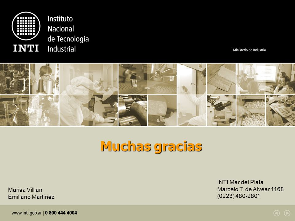 Muchas gracias INTI Mar del Plata Marcelo T. de Alvear 1168 (0223) 480-2801.