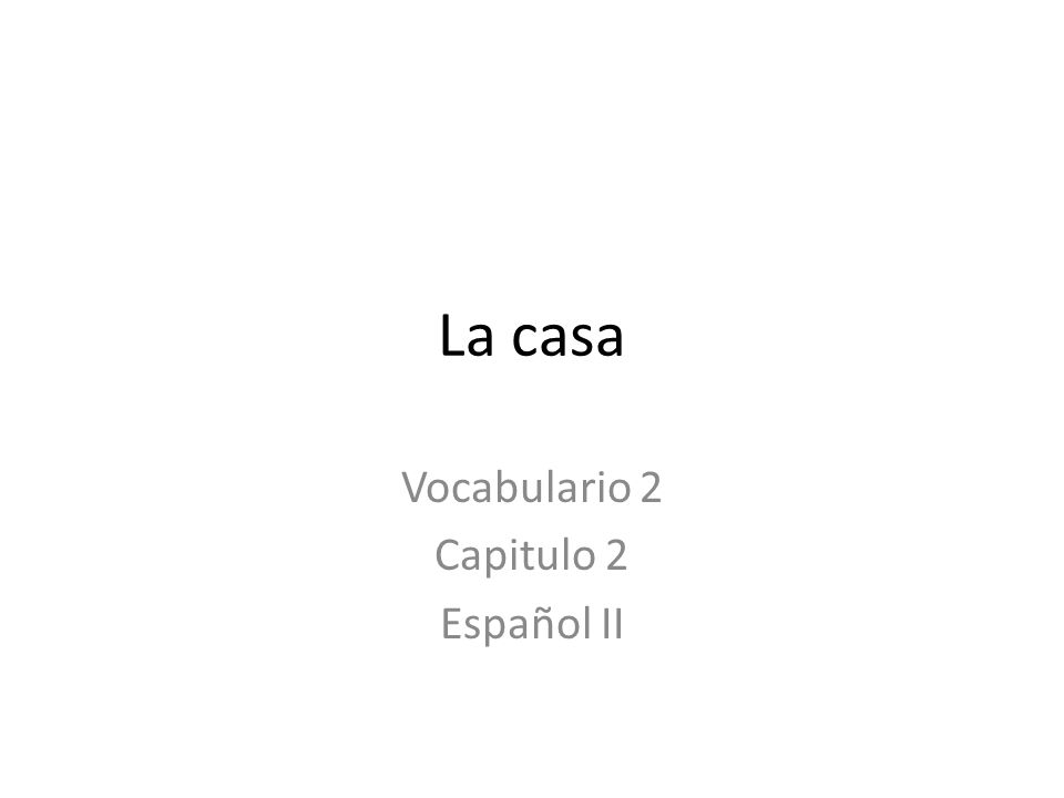 Vocabulario 2 Capitulo 2 Español II