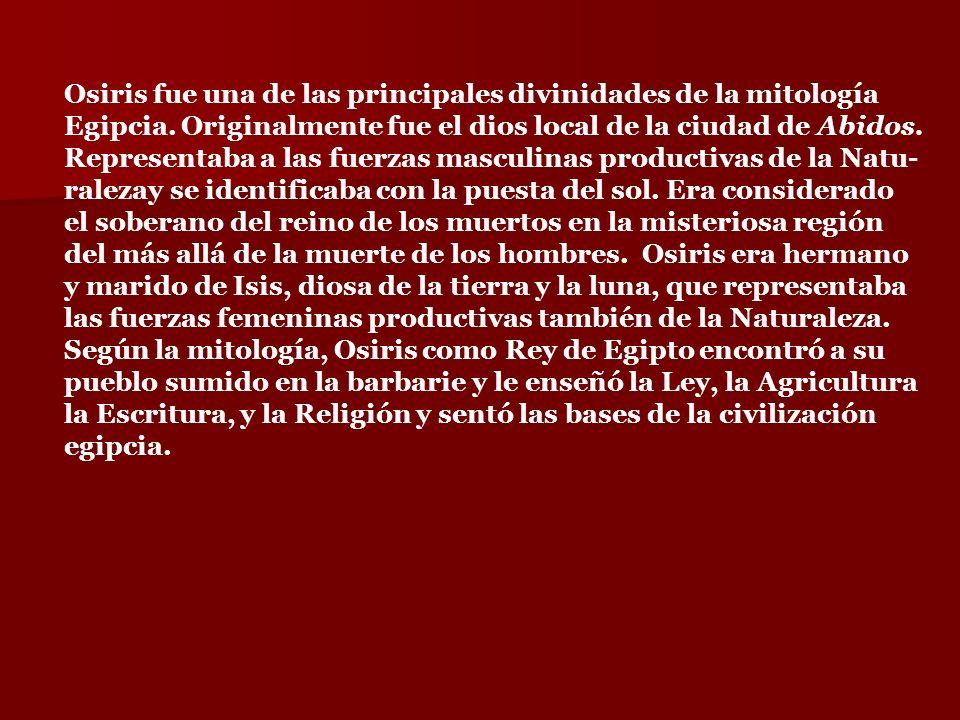 Osiris fue una de las principales divinidades de la mitología