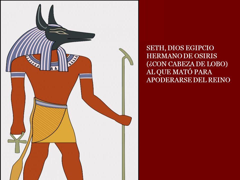 SETH, DIOS EGIPCIO HERMANO DE OSIRIS (¿CON CABEZA DE LOBO) AL QUE MATÓ PARA APODERARSE DEL REINO