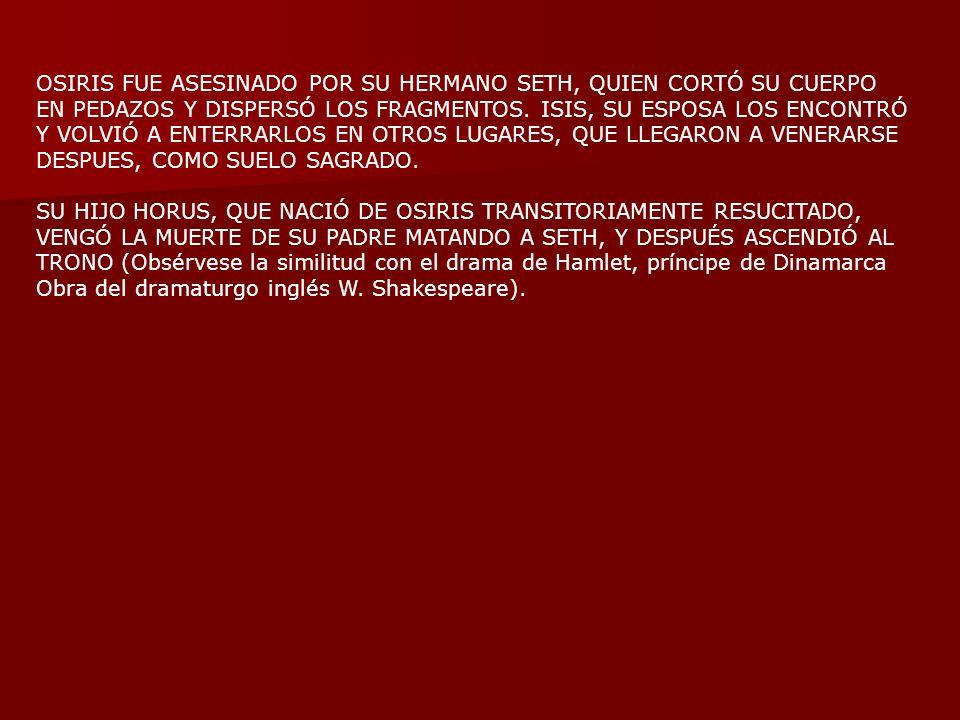 OSIRIS FUE ASESINADO POR SU HERMANO SETH, QUIEN CORTÓ SU CUERPO