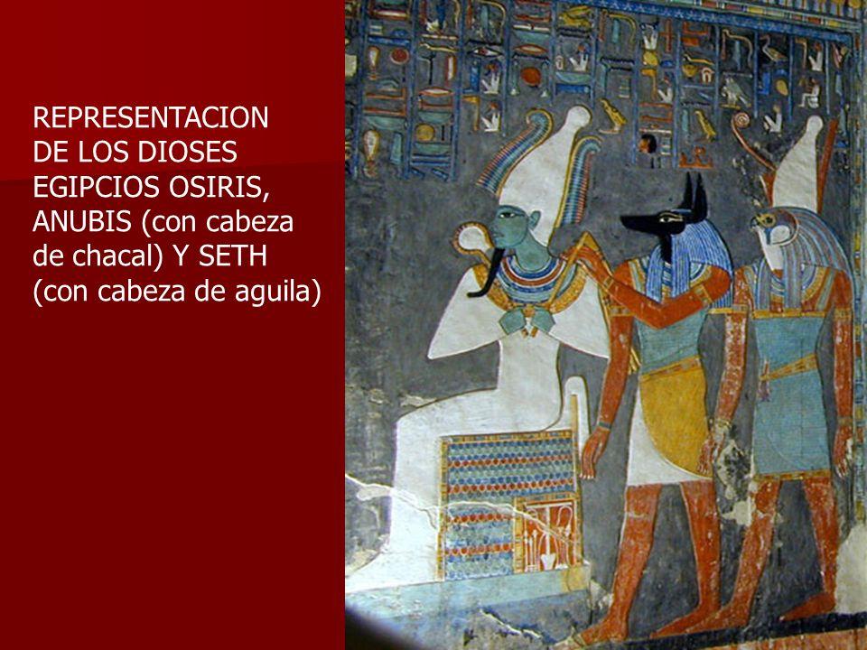 REPRESENTACION DE LOS DIOSES. EGIPCIOS OSIRIS, ANUBIS (con cabeza.
