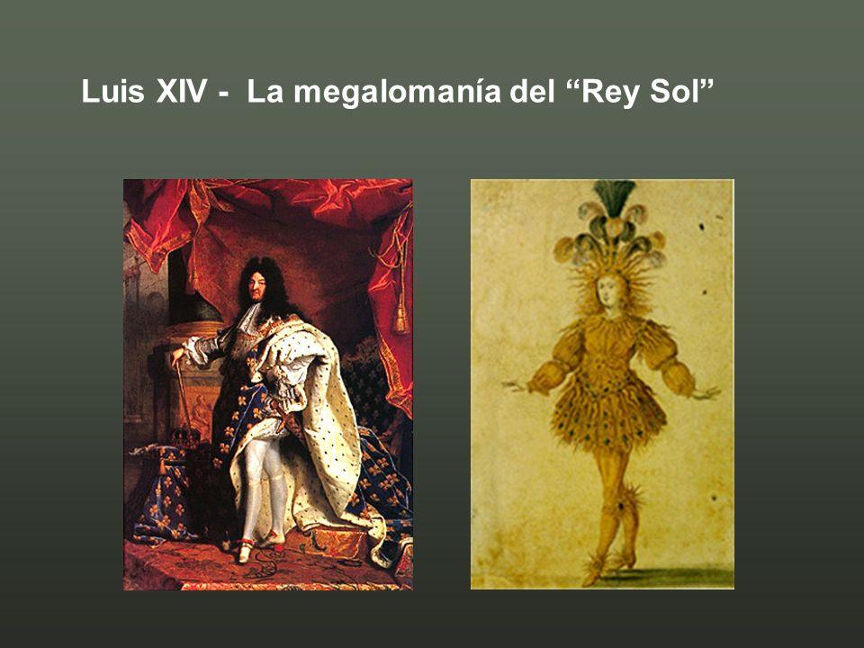 Luis XIV - La megalomanía del Rey Sol