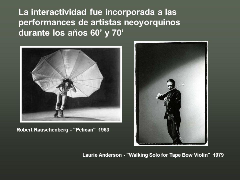 La interactividad fue incorporada a las performances de artistas neoyorquinos durante los años 60' y 70'