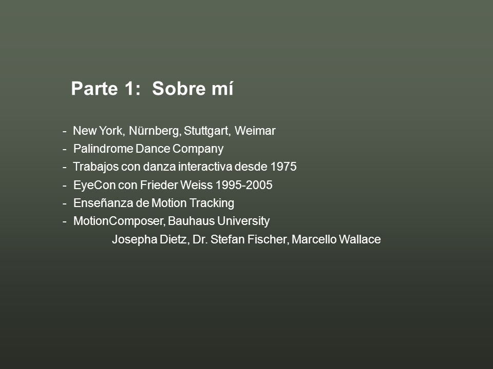 Parte 1: Sobre mí - New York, Nürnberg, Stuttgart, Weimar