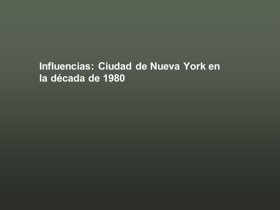Influencias: Ciudad de Nueva York en la década de 1980